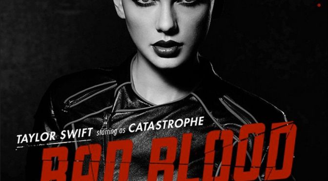 Music Review: Bad Blood (Taylor Swift ft. Kendrick Lamar)