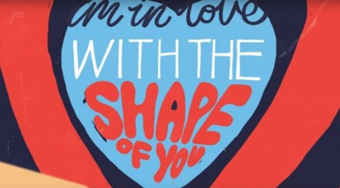 Music Review: Shape Of You (Ed Sheeran)