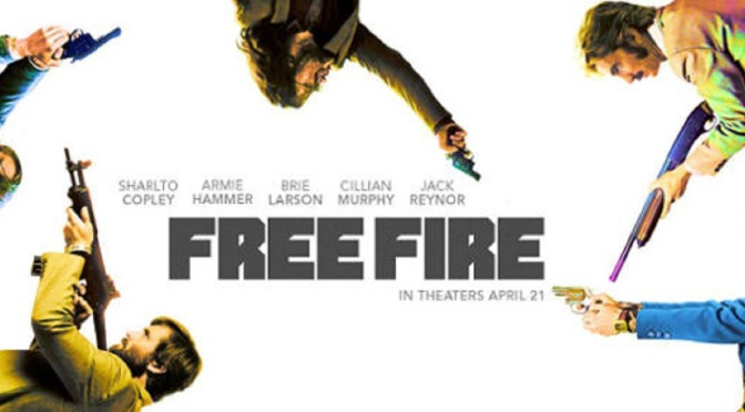 Movie Review: Free Fire (2017)