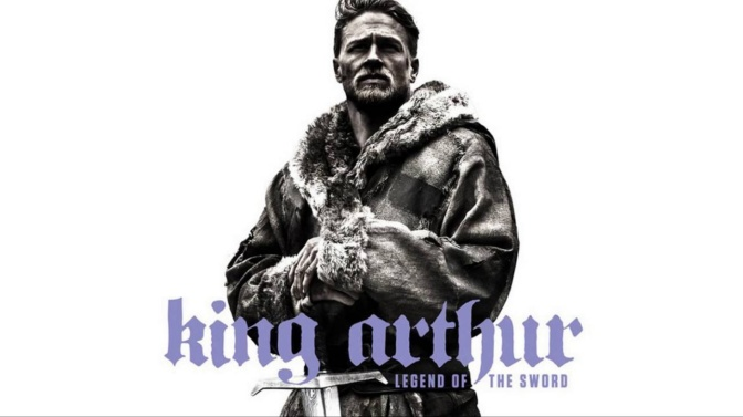 Movie Review: King Arthur – Legend of the Sword (2017)
