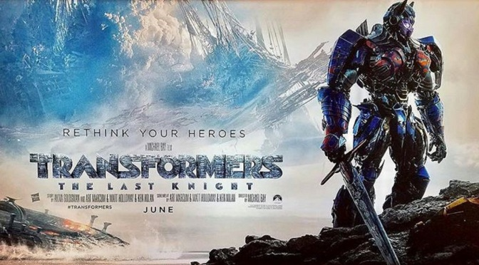 Movie Review: Transformers – The Last Knight (2017)